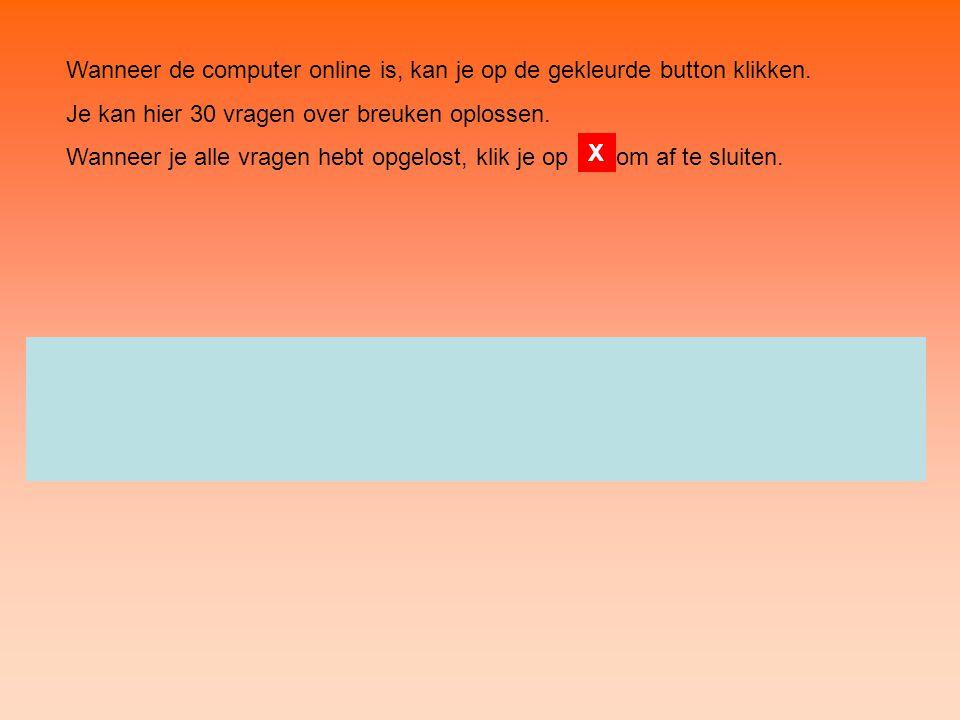 Wanneer de computer online is, kan je op de gekleurde button klikken.