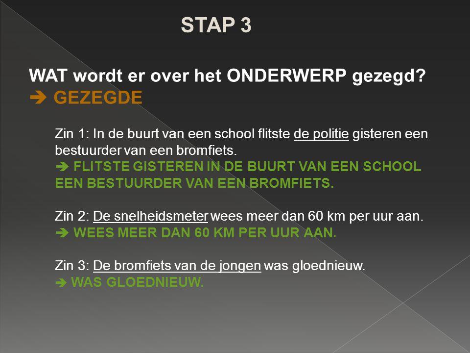 STAP 3 WAT wordt er over het ONDERWERP gezegd  GEZEGDE