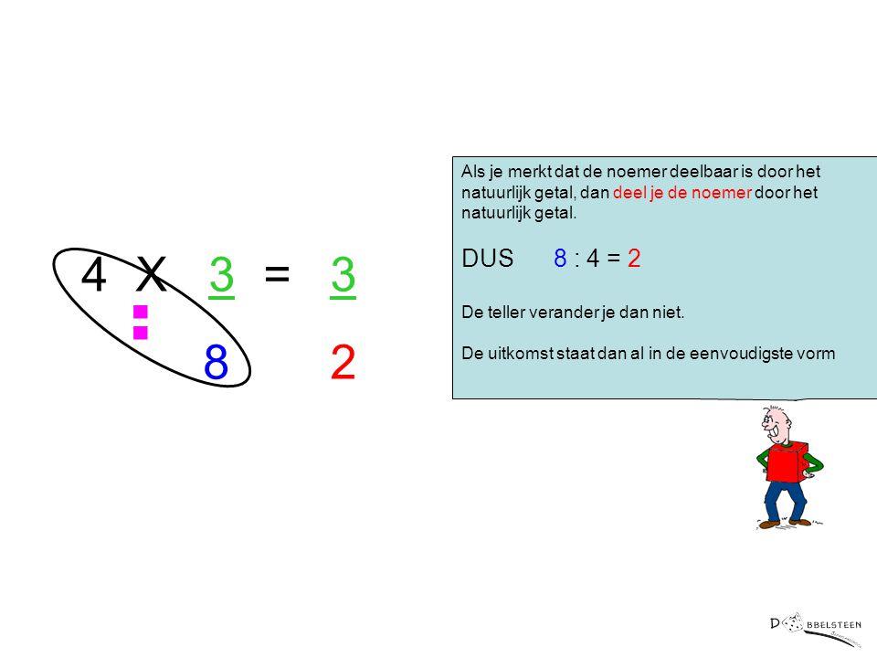 Als je merkt dat de noemer deelbaar is door het natuurlijk getal, dan deel je de noemer door het natuurlijk getal.