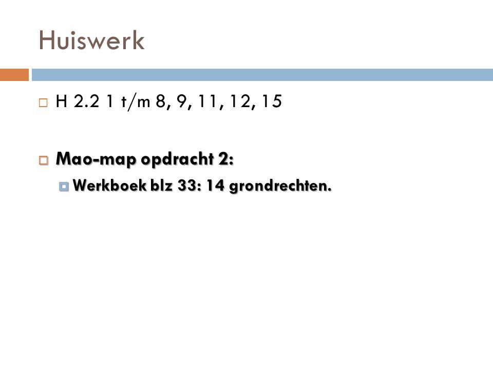 Huiswerk H 2.2 1 t/m 8, 9, 11, 12, 15 Mao-map opdracht 2: