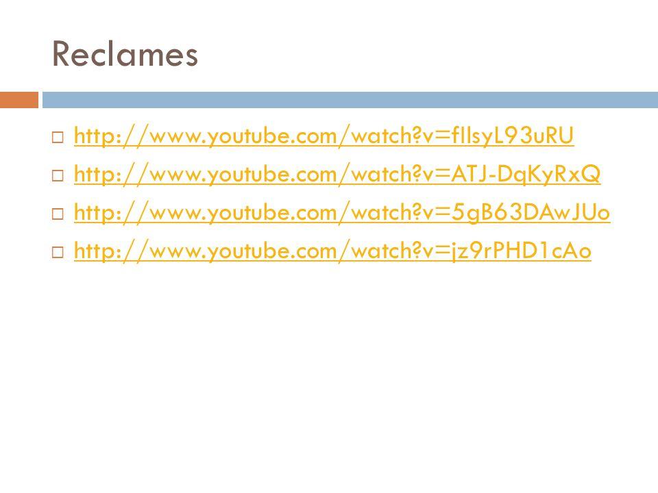 Reclames http://www.youtube.com/watch v=fIlsyL93uRU
