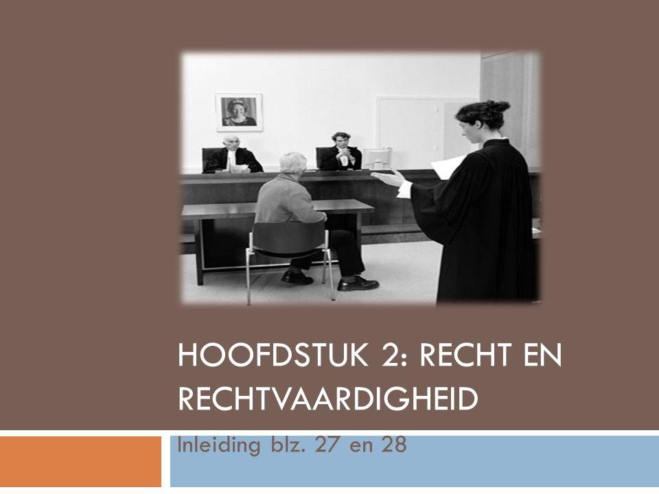 Hoofdstuk 2: Recht en rechtvaardigheid