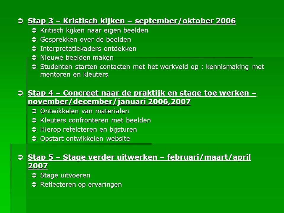 Stap 3 – Kristisch kijken – september/oktober 2006