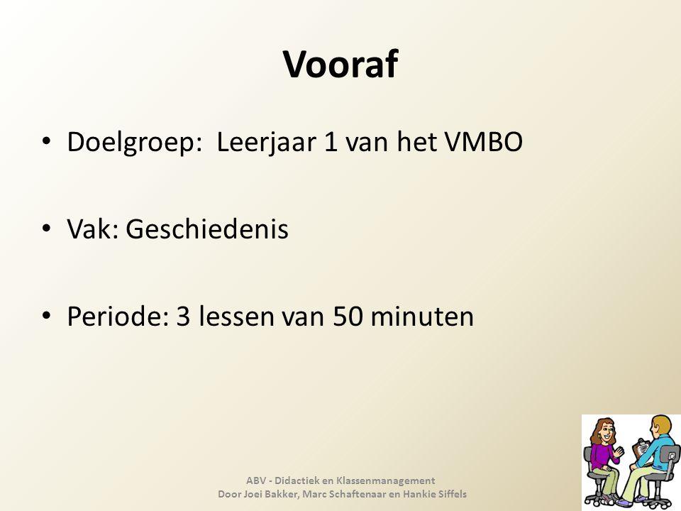 Vooraf Doelgroep: Leerjaar 1 van het VMBO Vak: Geschiedenis