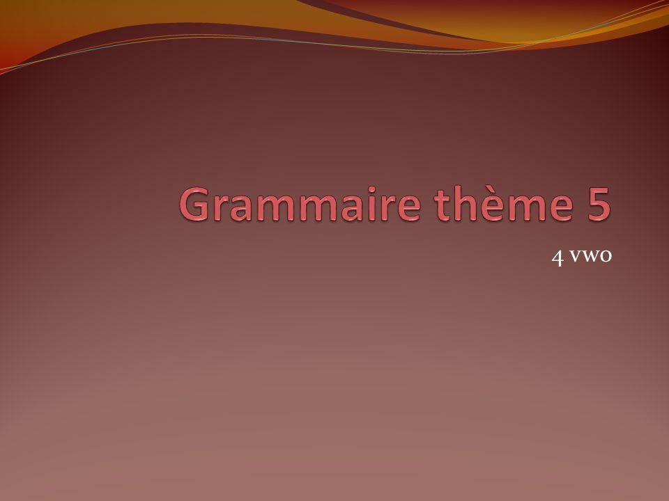 Grammaire thème 5 4 vwo
