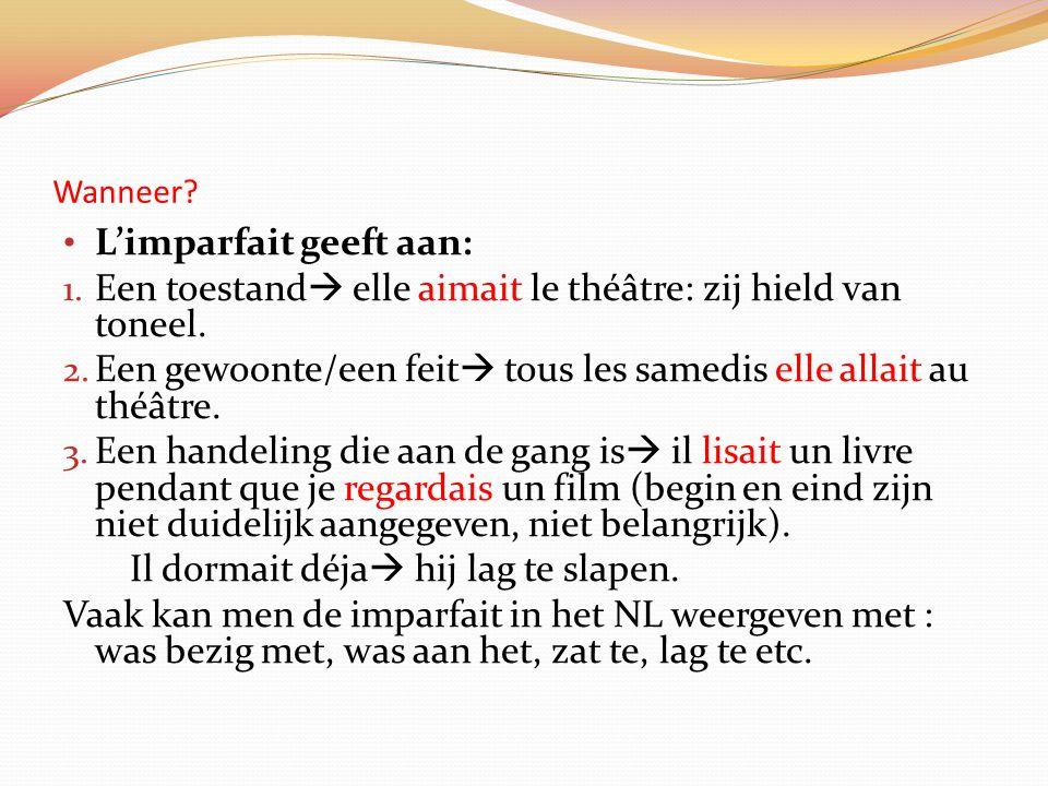 L'imparfait geeft aan: