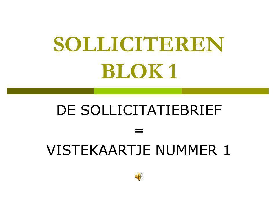 DE SOLLICITATIEBRIEF = VISTEKAARTJE NUMMER 1