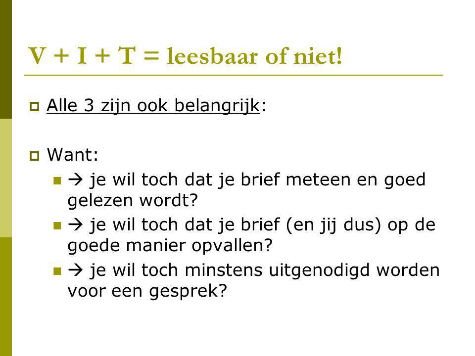V + I + T = leesbaar of niet!