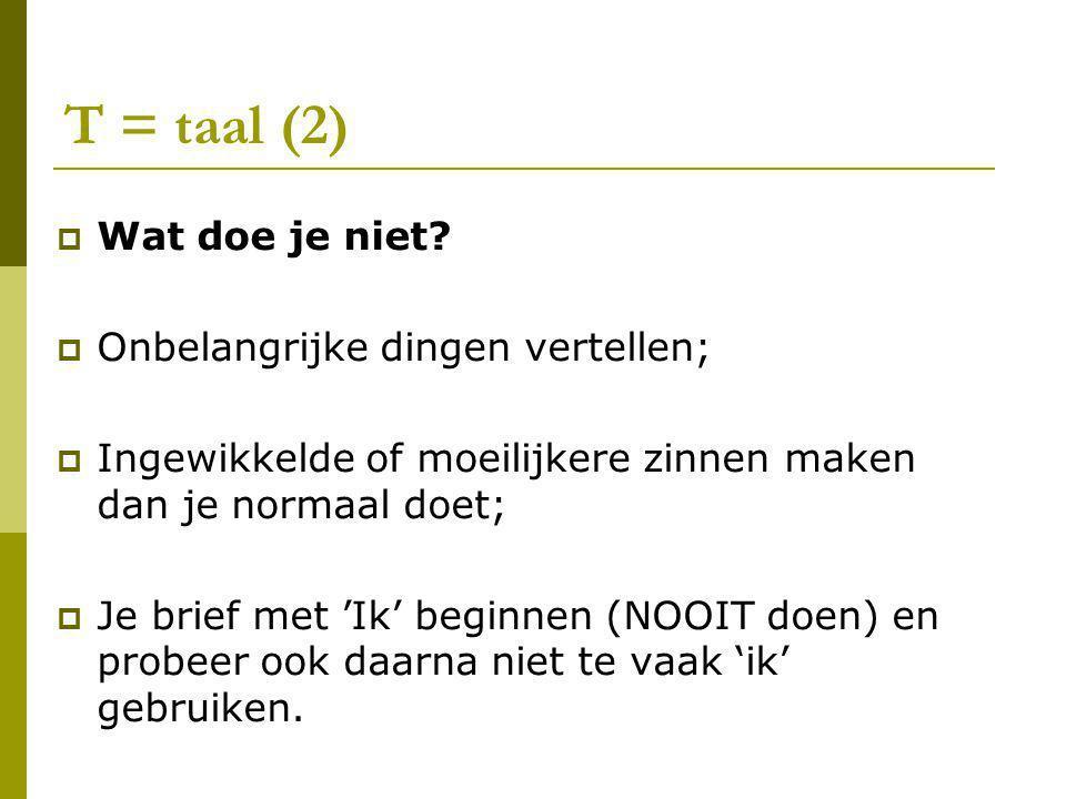 T = taal (2) Wat doe je niet Onbelangrijke dingen vertellen;