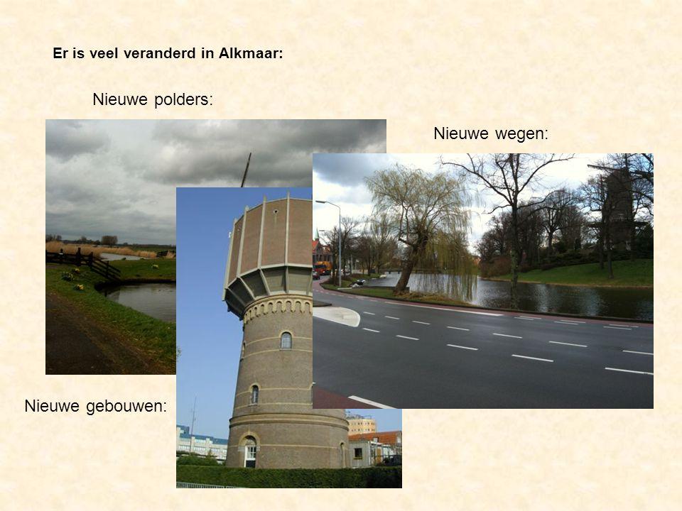 Nieuwe polders: Nieuwe wegen: Nieuwe gebouwen: