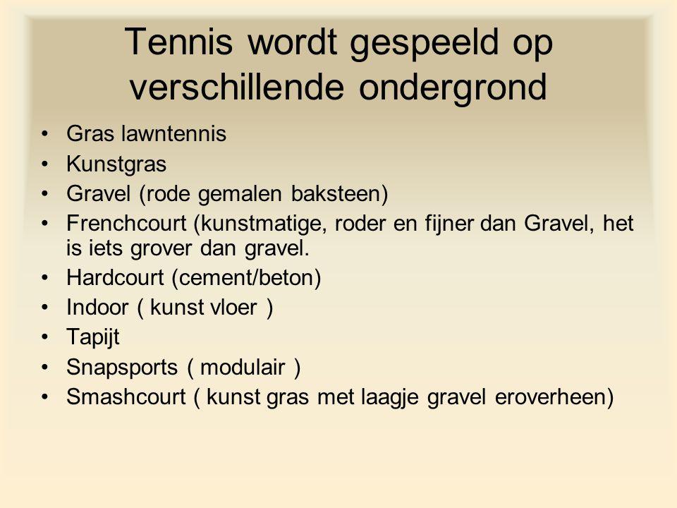Tennis wordt gespeeld op verschillende ondergrond