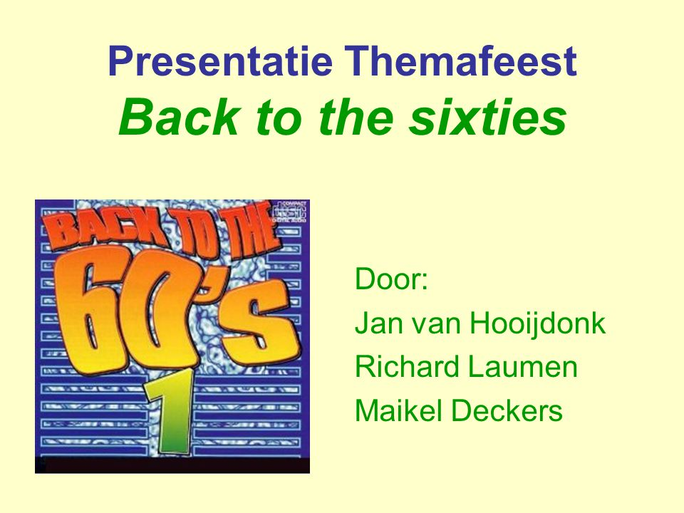 Presentatie Themafeest Back to the sixties
