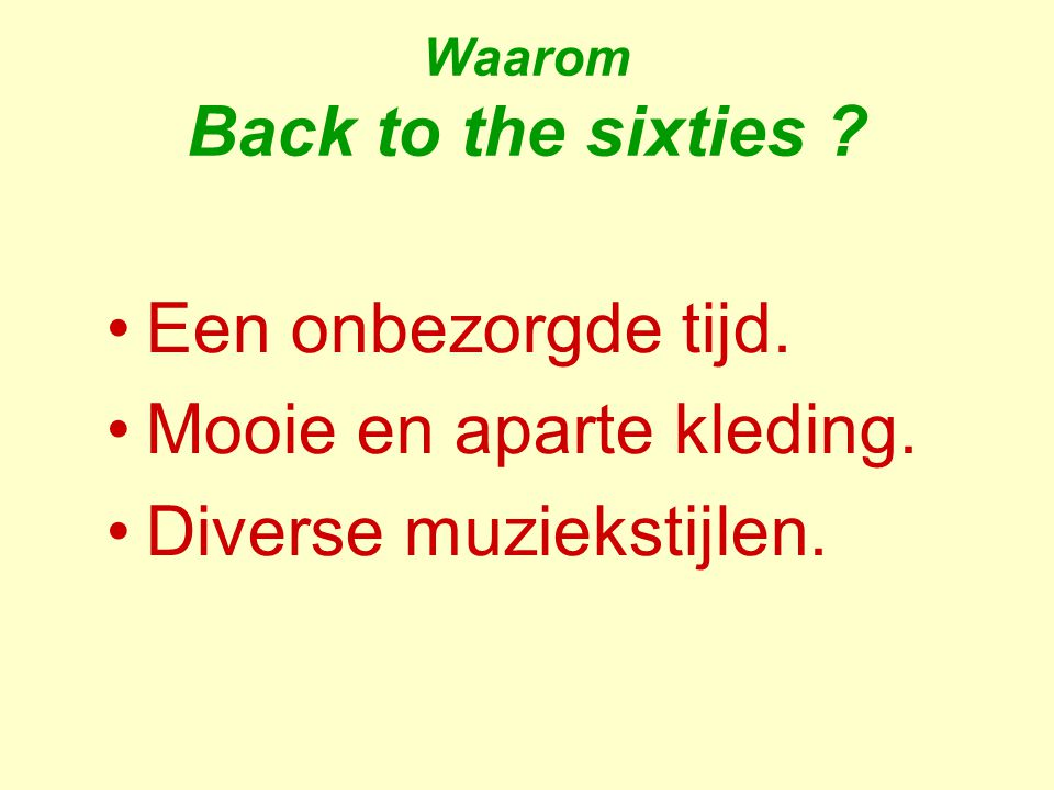 Waarom Back to the sixties