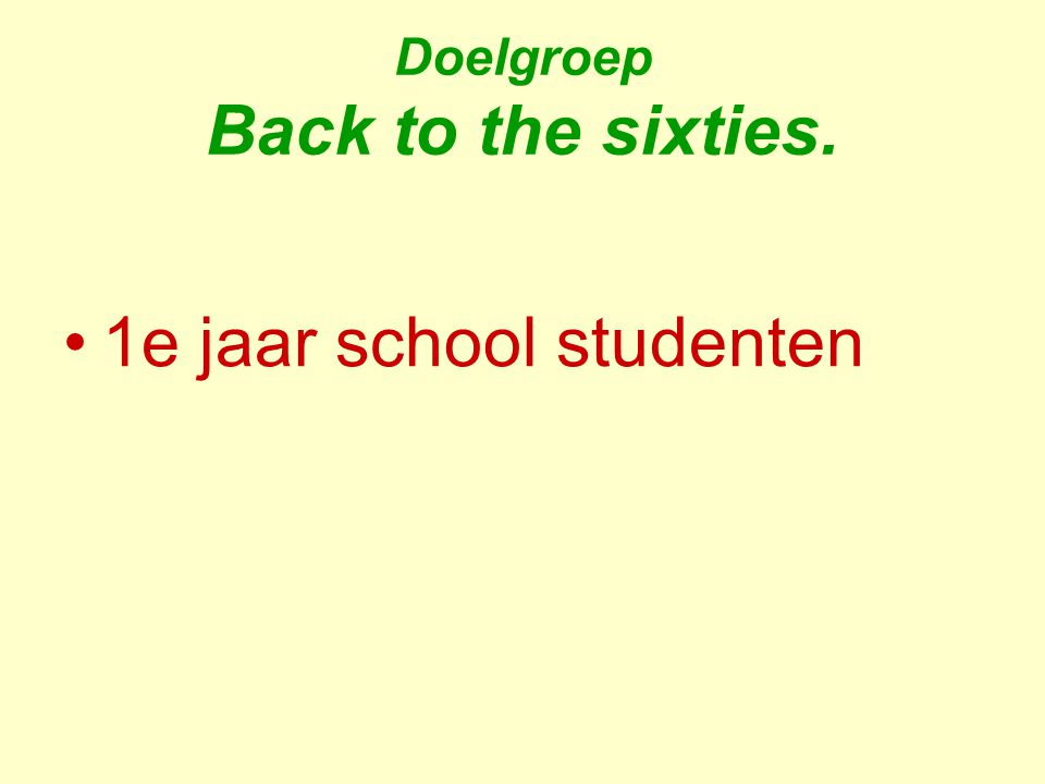 Doelgroep Back to the sixties.