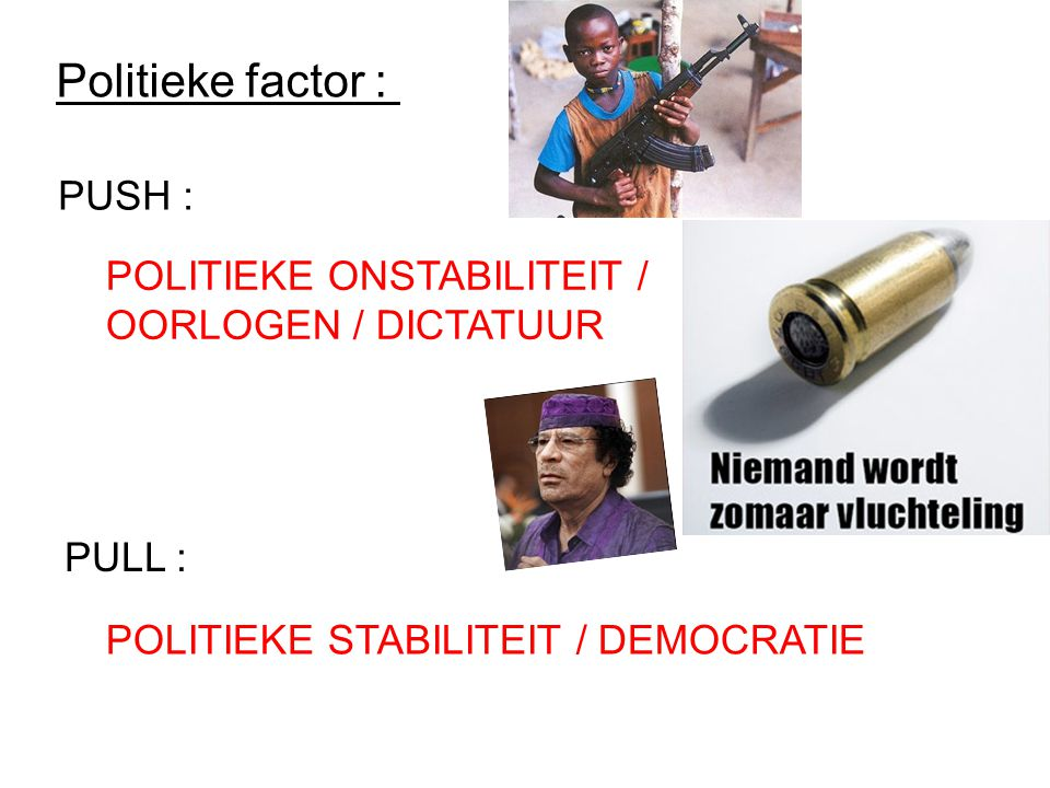 Politieke factor : PUSH :