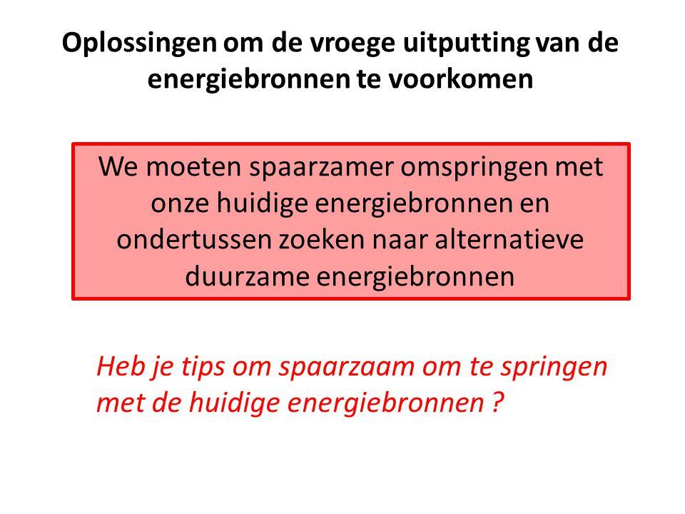 Oplossingen om de vroege uitputting van de energiebronnen te voorkomen