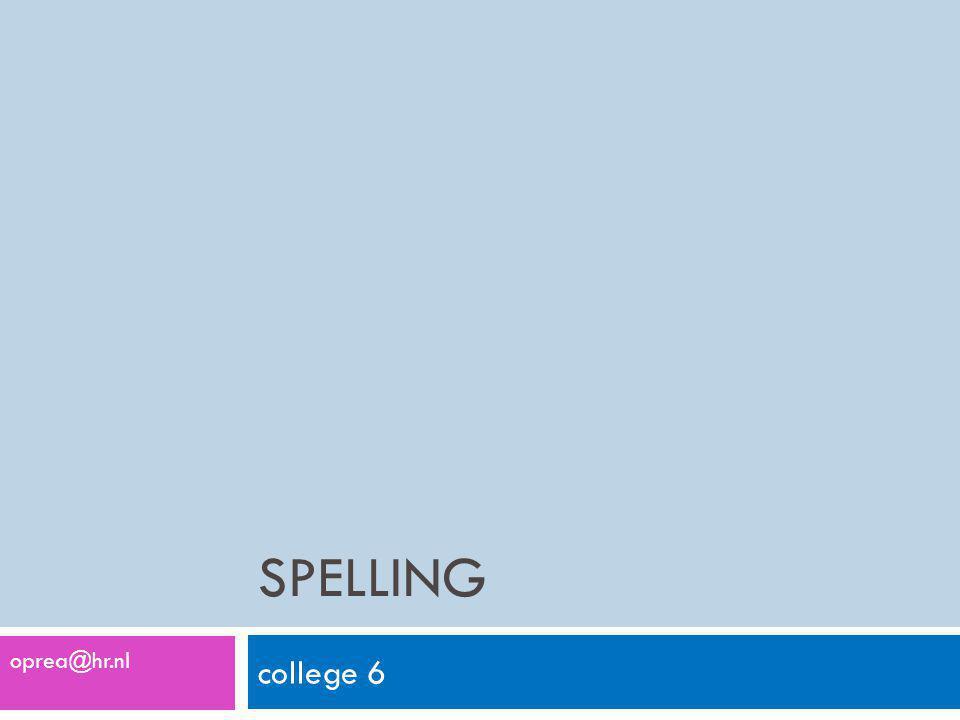 Spelling oprea@hr.nl college 6