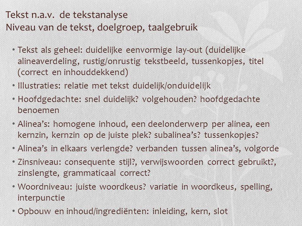 Tekst n.a.v. de tekstanalyse Niveau van de tekst, doelgroep, taalgebruik