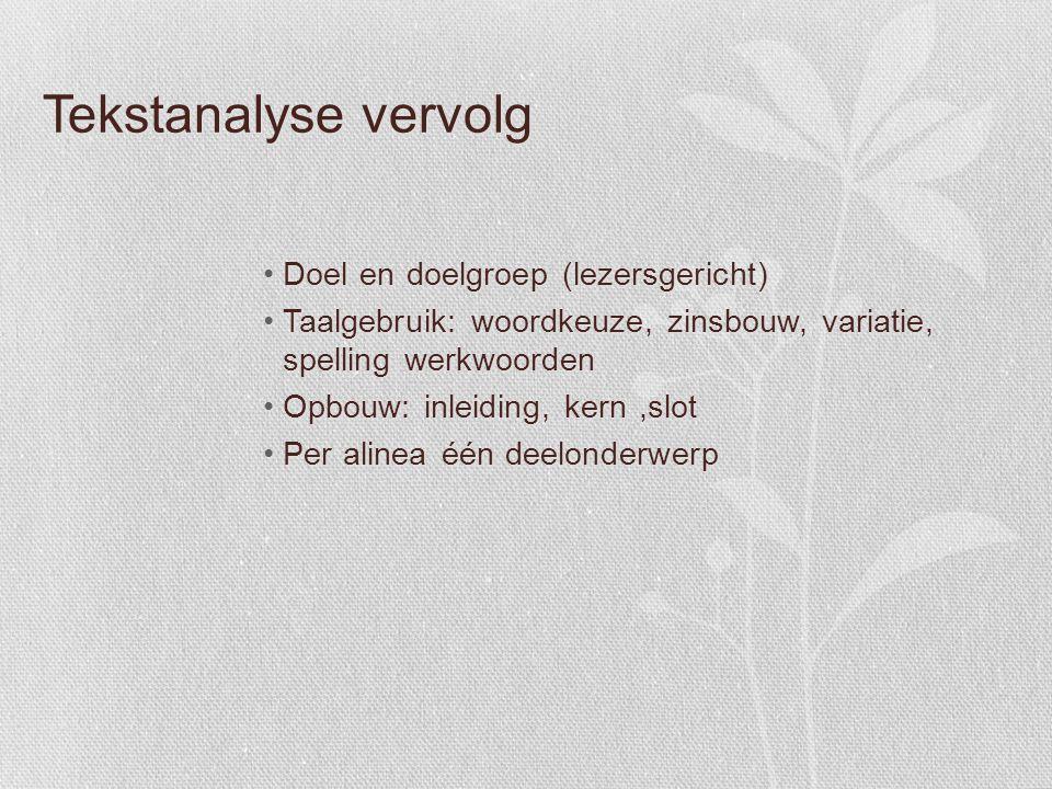 Tekstanalyse vervolg Doel en doelgroep (lezersgericht)