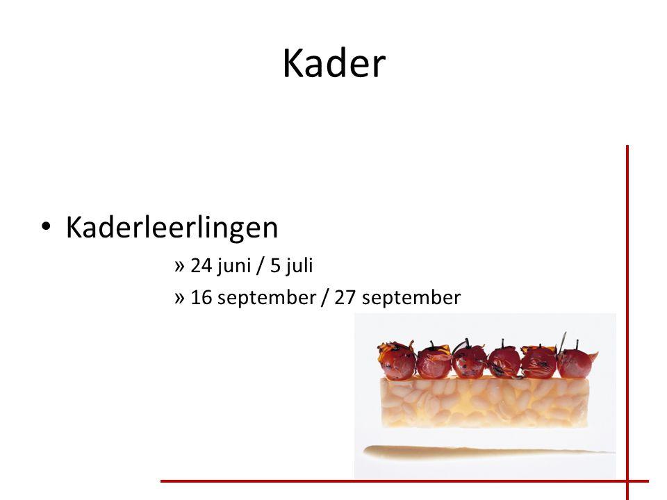 Kader Kaderleerlingen 24 juni / 5 juli 16 september / 27 september