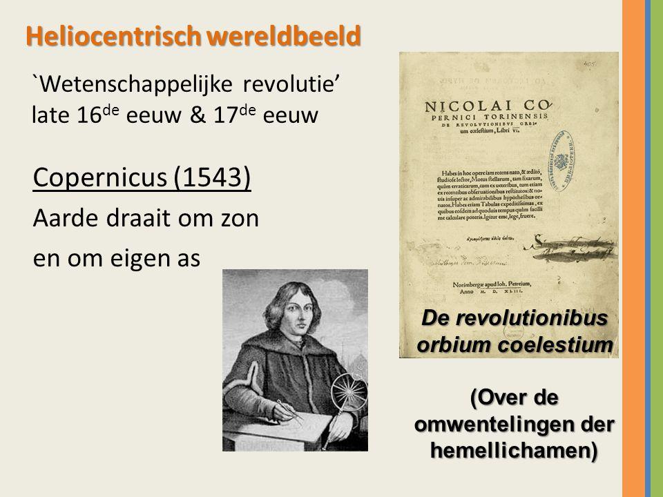 `Wetenschappelijke revolutie' late 16de eeuw & 17de eeuw
