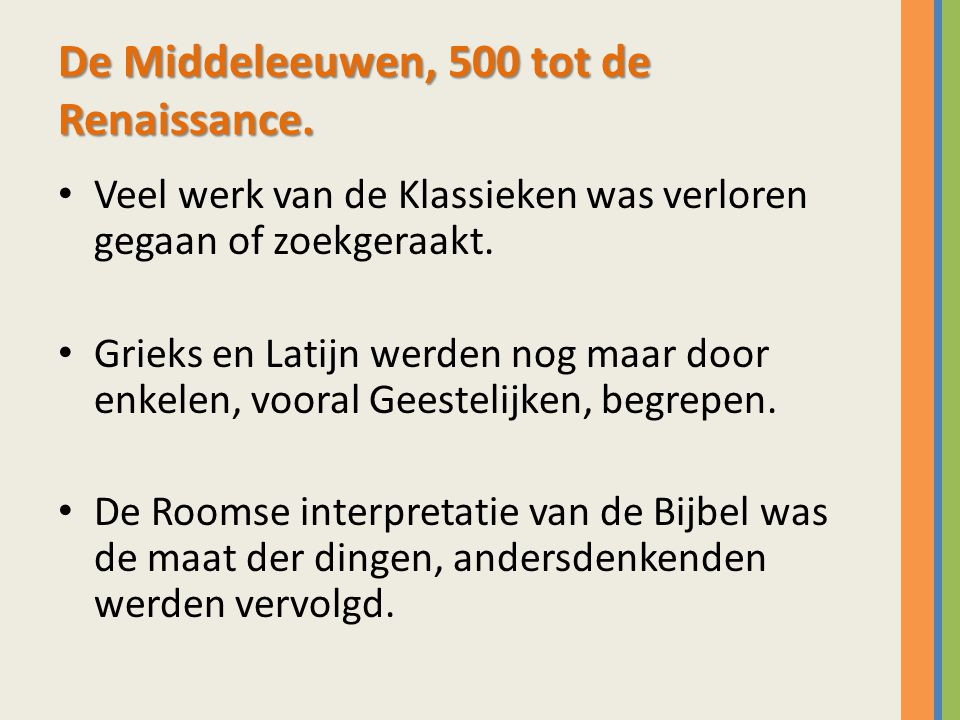 De Middeleeuwen, 500 tot de Renaissance.