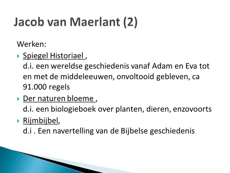 Jacob van Maerlant (2) Werken: