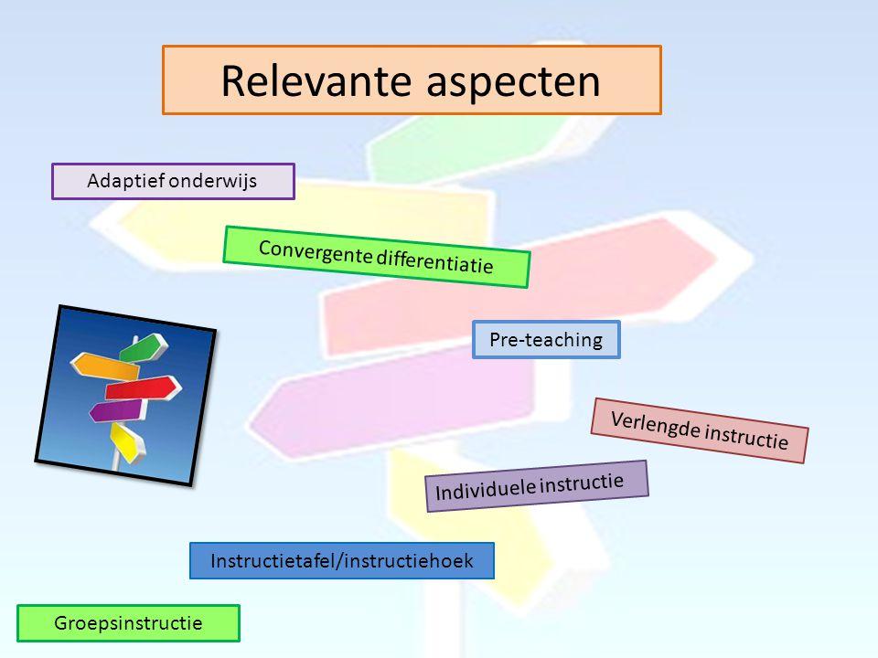Relevante aspecten Adaptief onderwijs Convergente differentiatie