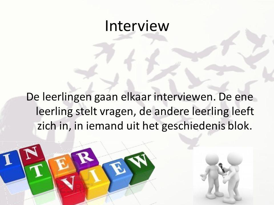 Interview De leerlingen gaan elkaar interviewen.