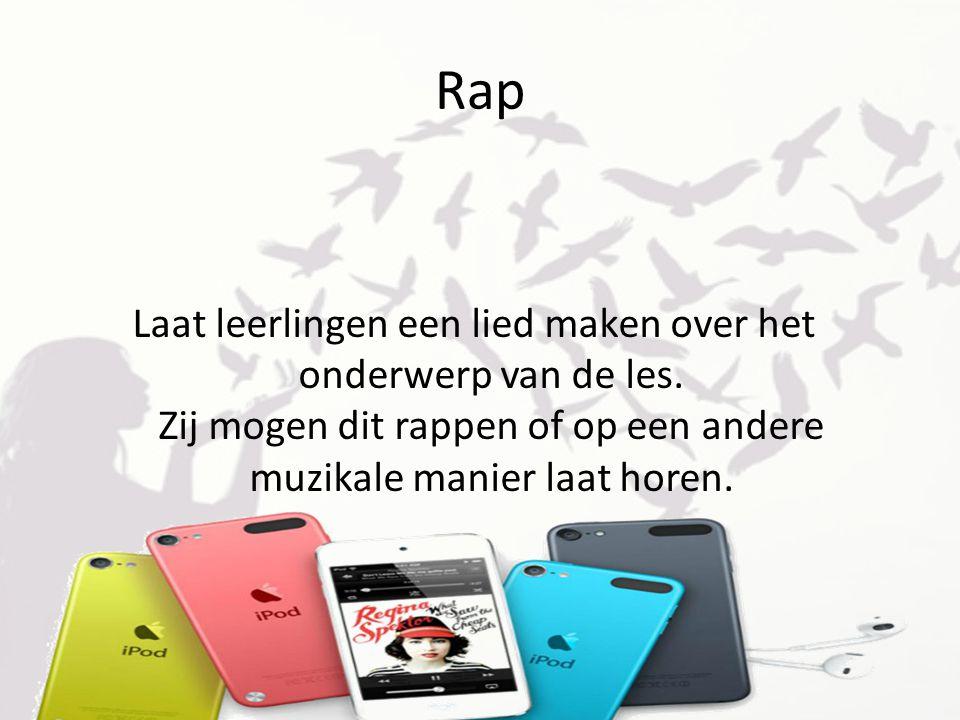 Rap Laat leerlingen een lied maken over het onderwerp van de les.
