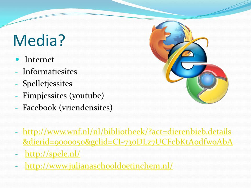 Media Internet Informatiesites Spelletjessites Fimpjessites (youtube)