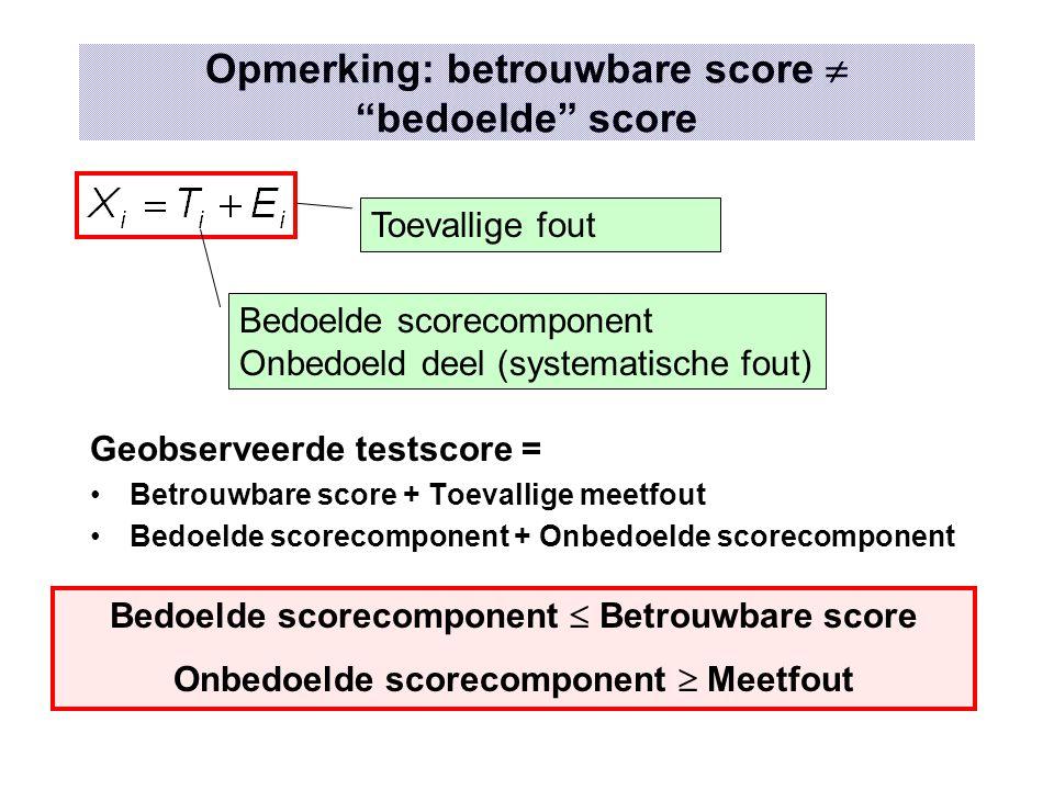 Opmerking: betrouwbare score  bedoelde score