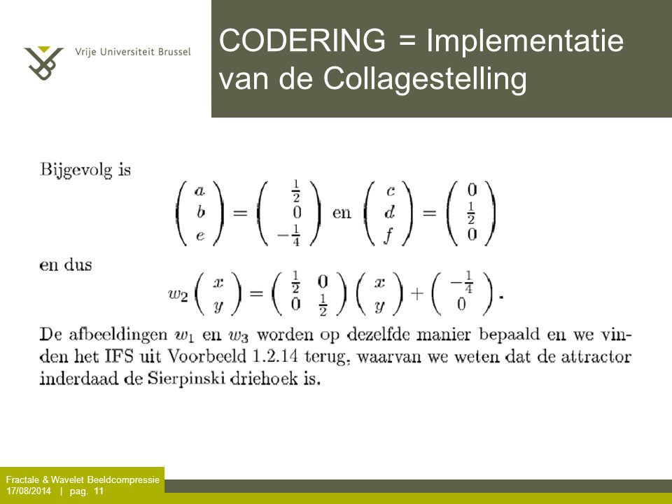 CODERING = Implementatie van de Collagestelling