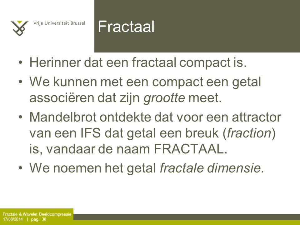 Fractaal Herinner dat een fractaal compact is.
