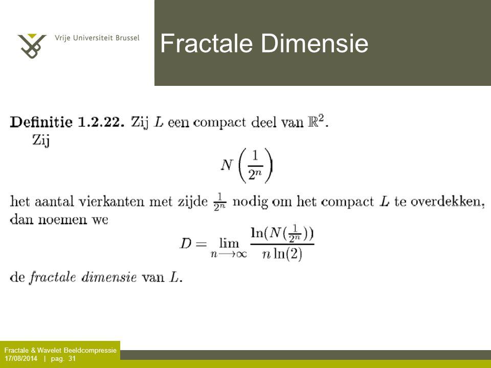 Fractale Dimensie Fractale & Wavelet Beeldcompressie