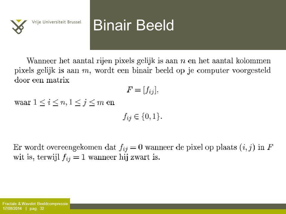 Binair Beeld Fractale & Wavelet Beeldcompressie 5/04/2017 | pag. 32