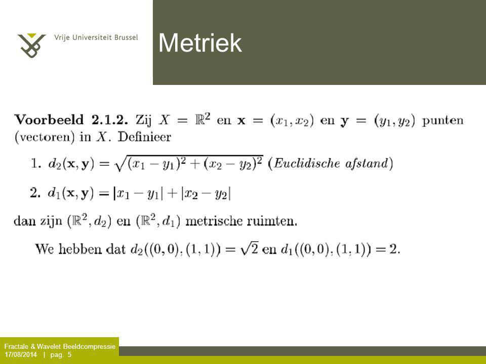 Metriek Fractale & Wavelet Beeldcompressie 5/04/2017 | pag. 5