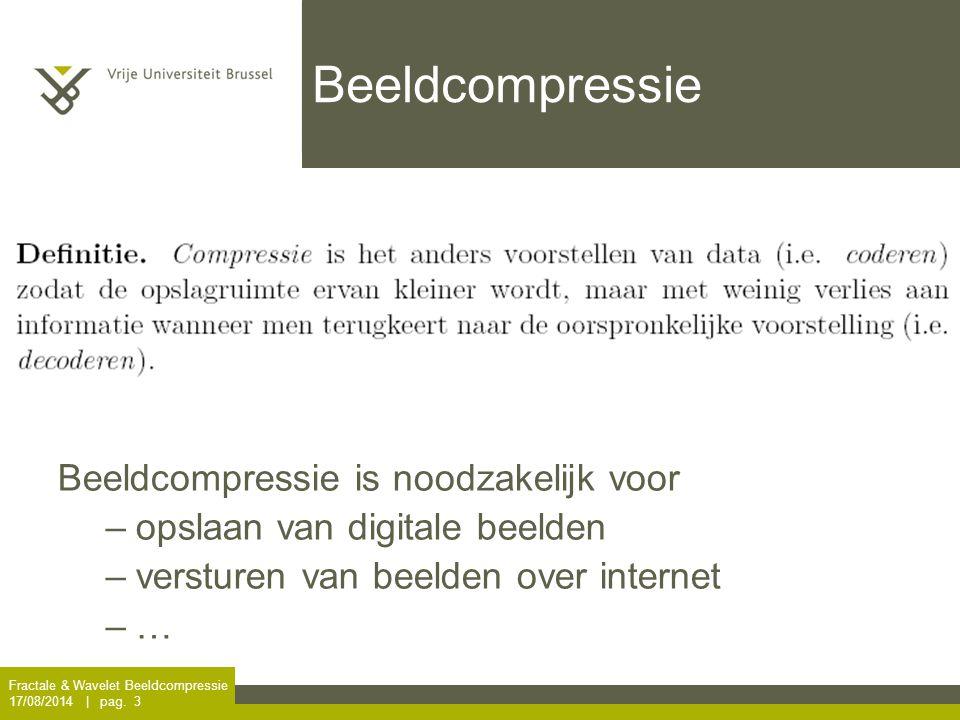 Beeldcompressie Beeldcompressie is noodzakelijk voor