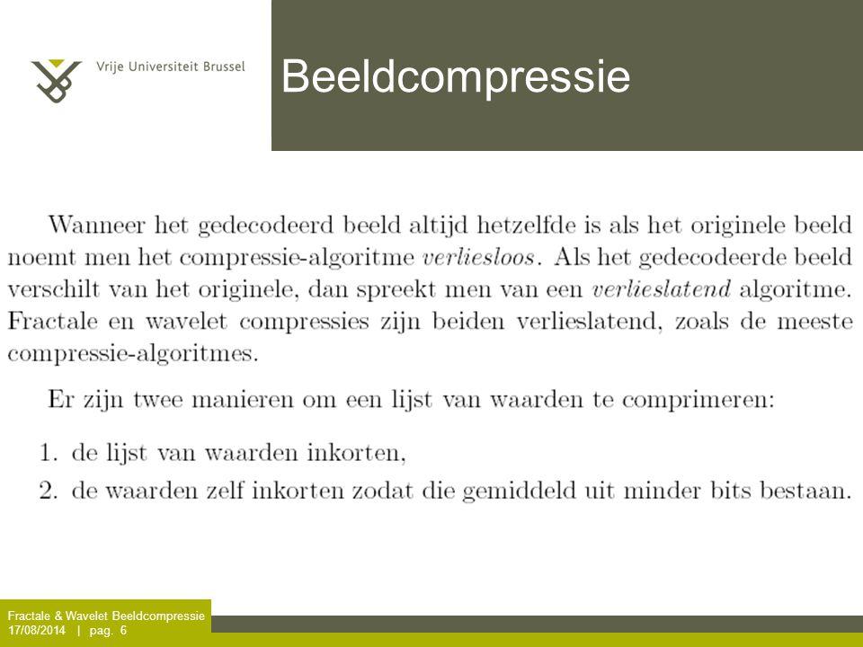 Beeldcompressie Fractale & Wavelet Beeldcompressie 5/04/2017 | pag. 6