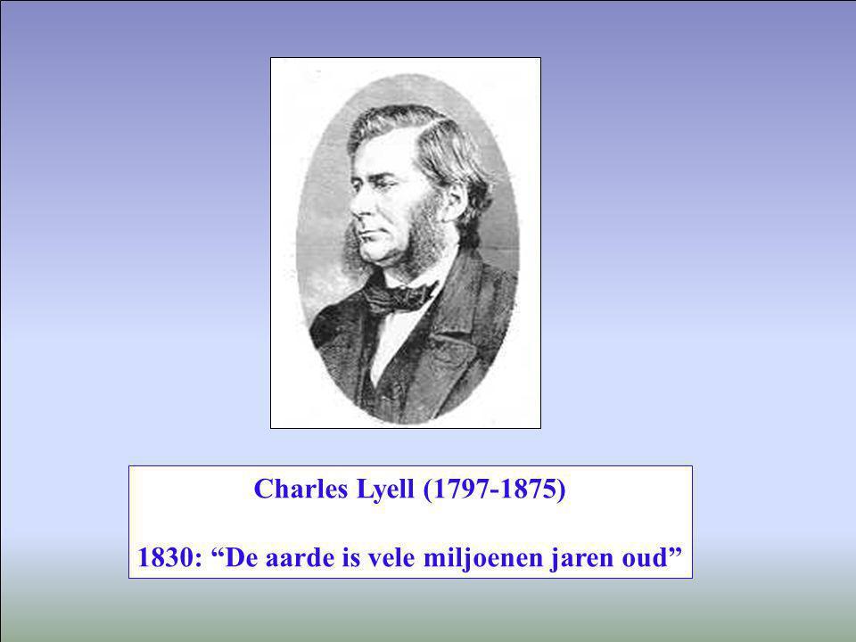 1830: De aarde is vele miljoenen jaren oud