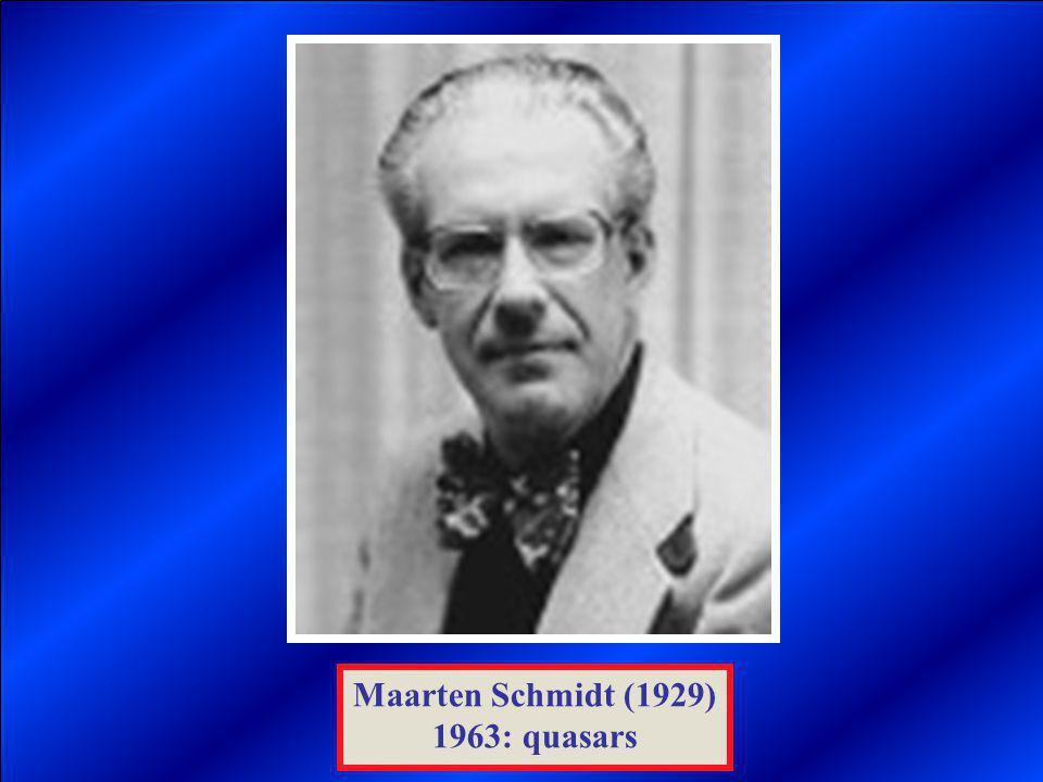 Maarten Schmidt (1929) 1963: quasars