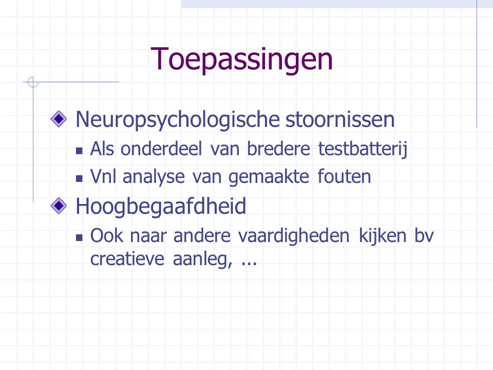 Toepassingen Neuropsychologische stoornissen Hoogbegaafdheid