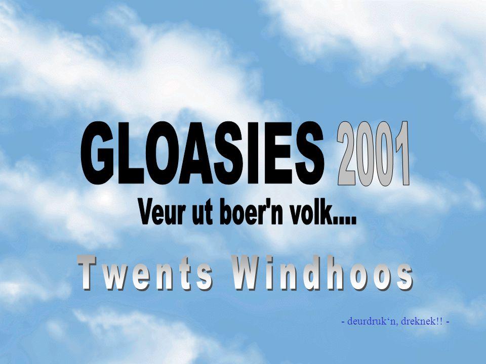 GLOASIES 2001 Twents Windhoos Veur ut boer n volk....