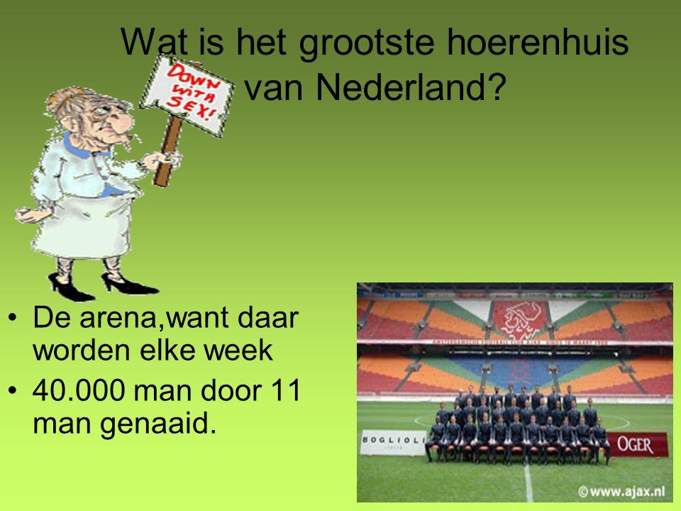 Wat is het grootste hoerenhuis van Nederland