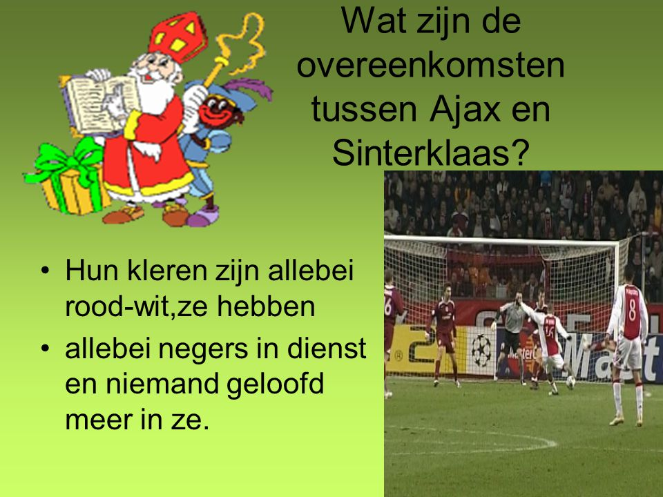 Wat zijn de overeenkomsten tussen Ajax en Sinterklaas
