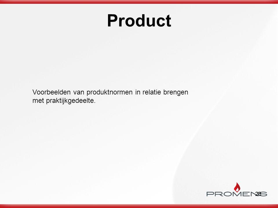 Product Voorbeelden van produktnormen in relatie brengen met praktijkgedeelte.