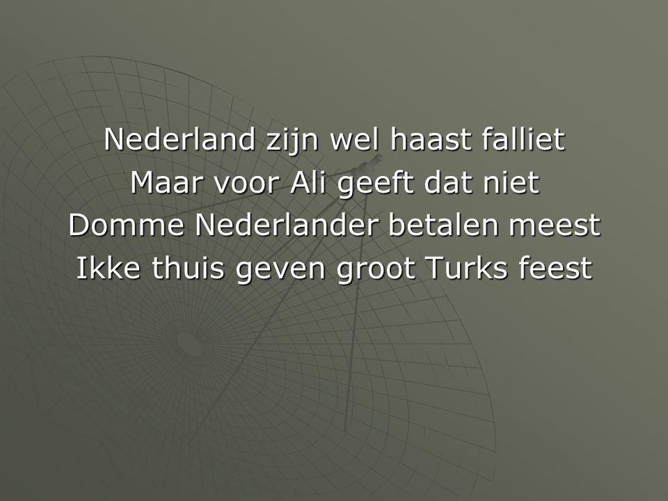 Nederland zijn wel haast falliet Maar voor Ali geeft dat niet