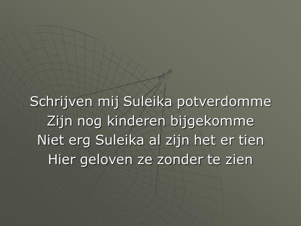Schrijven mij Suleika potverdomme Zijn nog kinderen bijgekomme