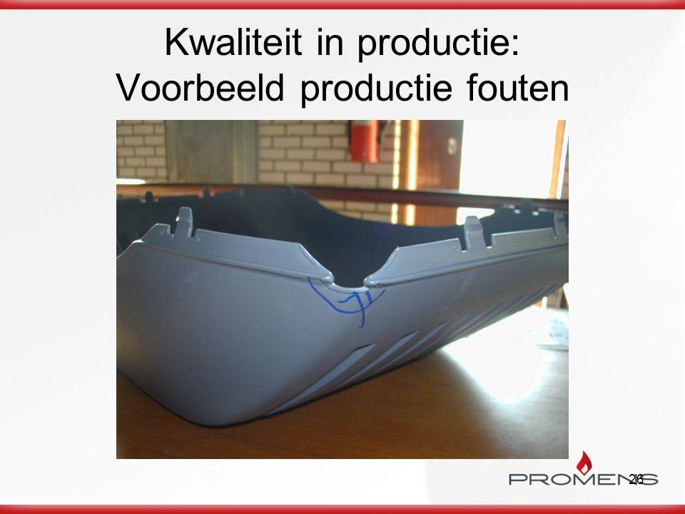 Kwaliteit in productie: Voorbeeld productie fouten