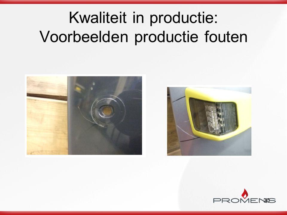 Kwaliteit in productie: Voorbeelden productie fouten